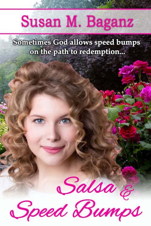 Salsa and Speed Bumps by Susan Baganz