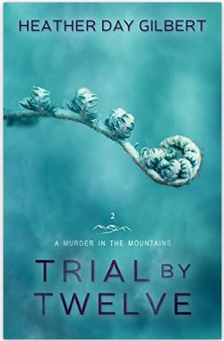 Trial by Twelve - by Heather Day Gilbert