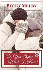 Do You Know What I Know? A Christmas novella from Becky Melby - ACFW Christian Fiction