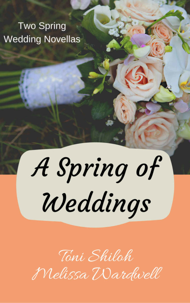 A Spring of Weddings by Toni Shiloh and Melissa Wardwell