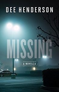 Missing - a novella by Dee Henderson