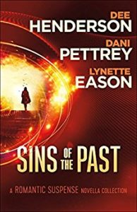 Sins of the Past, a romantic suspense novella collection by Dee Henderson, Dani Pettrey and Lynette Eason