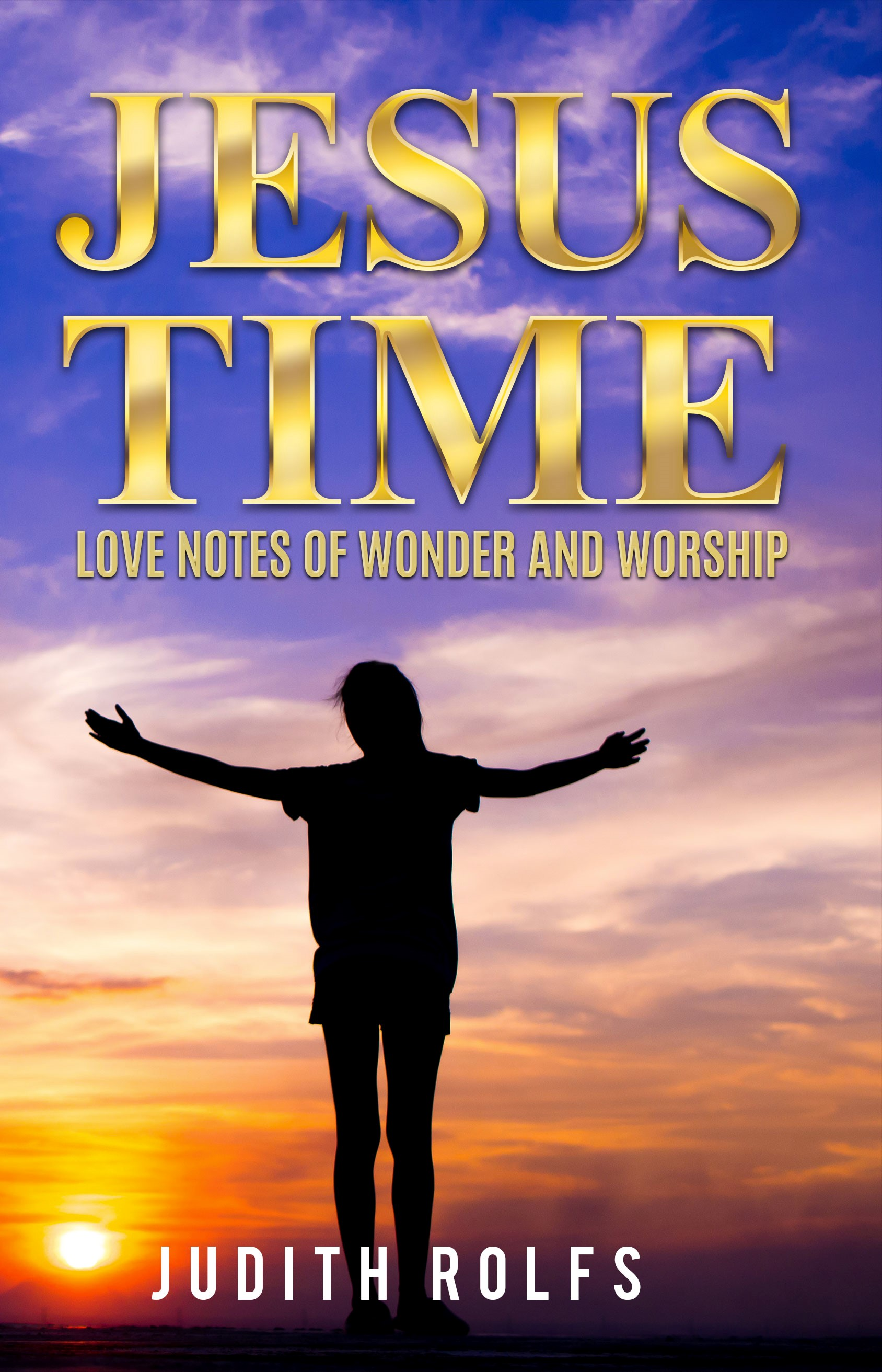 Jesus Time: Love Notes of Wonder and Worship by Judith Rolfs - interview with Cathe Swanson