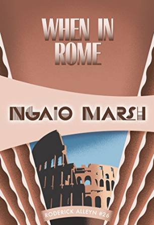 When in Rome by Ngaio Marsh - Classic Detective Fiction, reviewed by Cathe Swanson