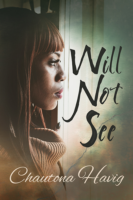 Will Not See by Chautona Havig